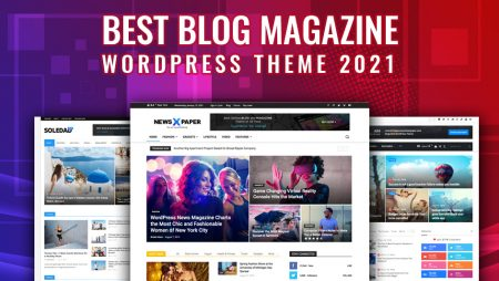 15 Best Blog Magazine WordPress theme 2021