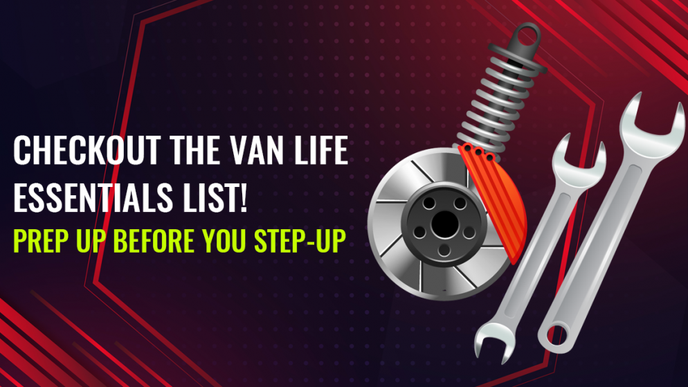 Checkout the Van Life Essentials List! Prep up before you step-up
