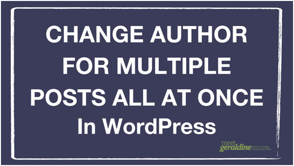 change the author of multiple posts in WordPress