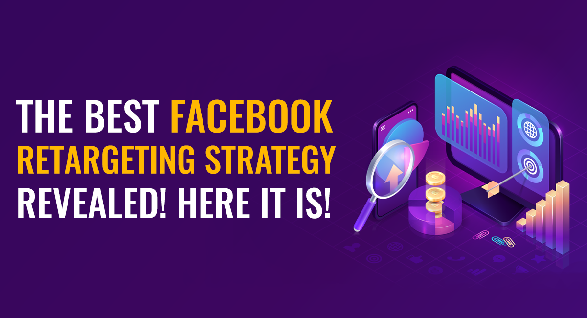 The Best Facebook retargeting strategy revealed! Here it is!