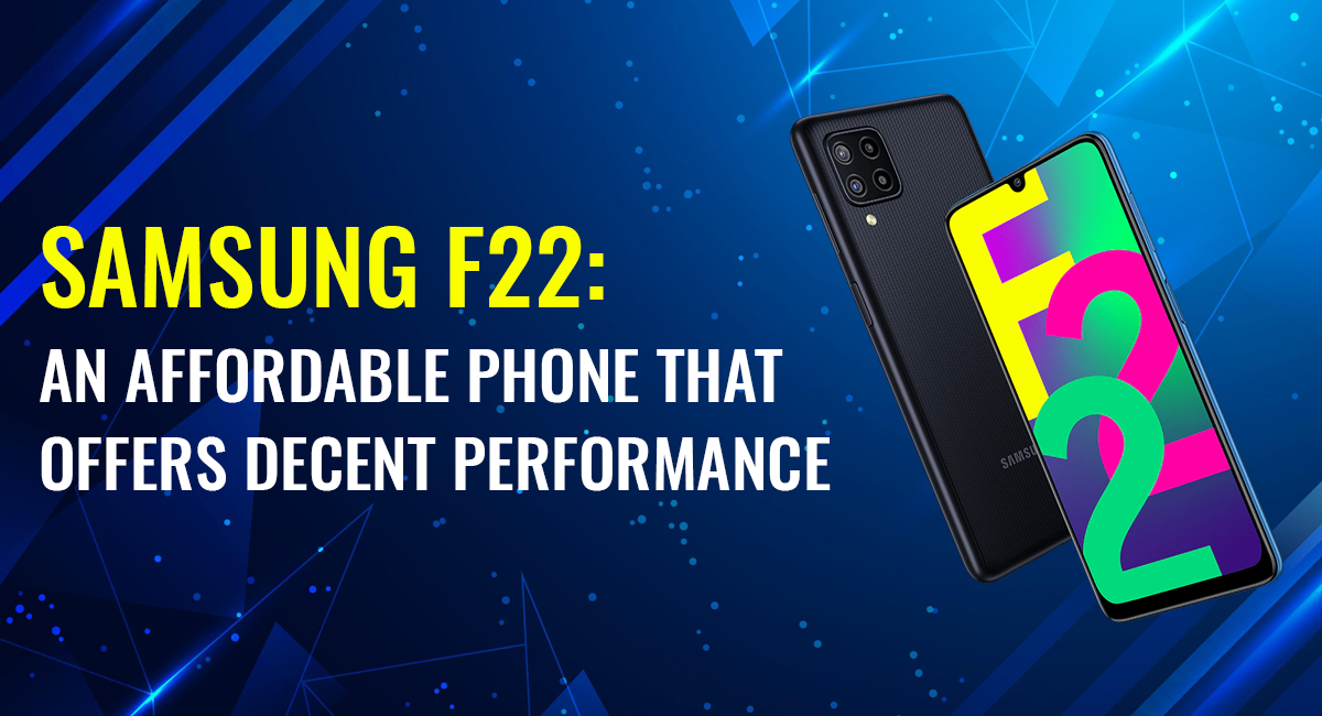 Samsung F22: An affordable phone that offers decent performance