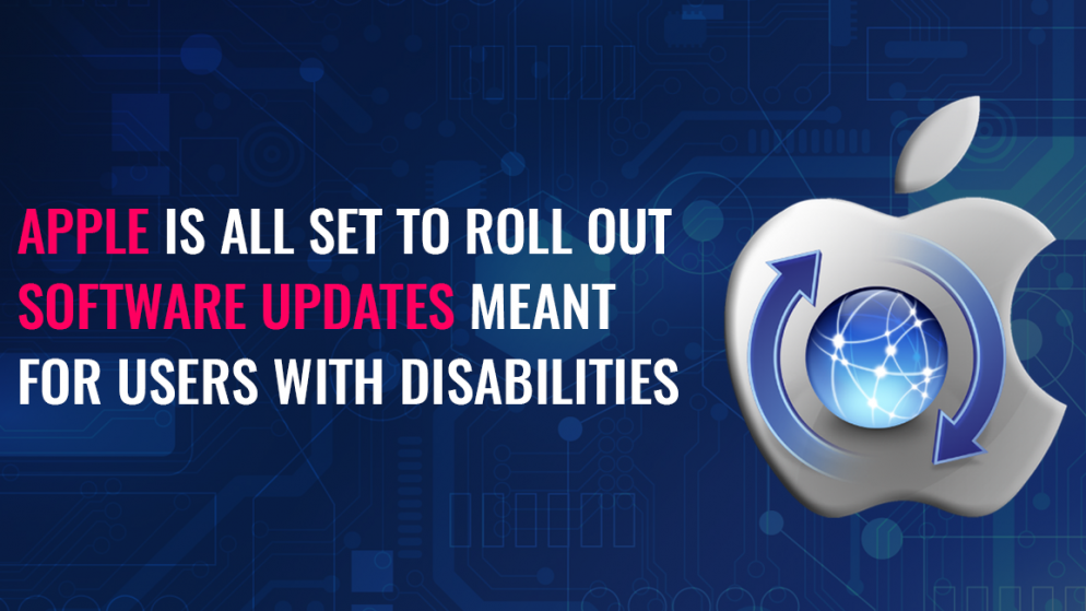 Apple is all set to roll out software updates meant for users with disabilities
