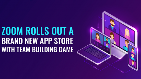 Zoom Rolls out a Brand New App Store with Team Building Games