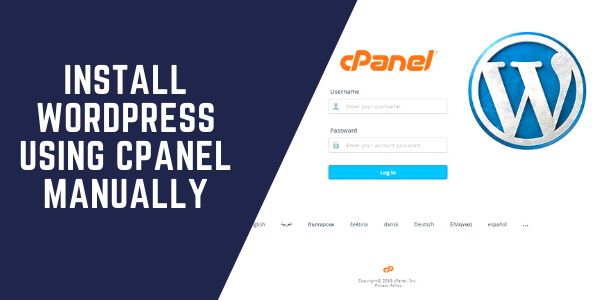 How to Install WordPress using cPanel Manually
