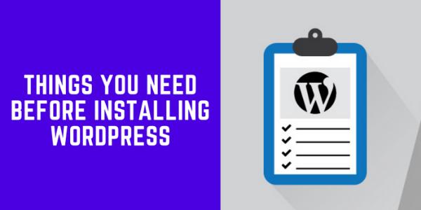 Things You Need Before Installing WordPress